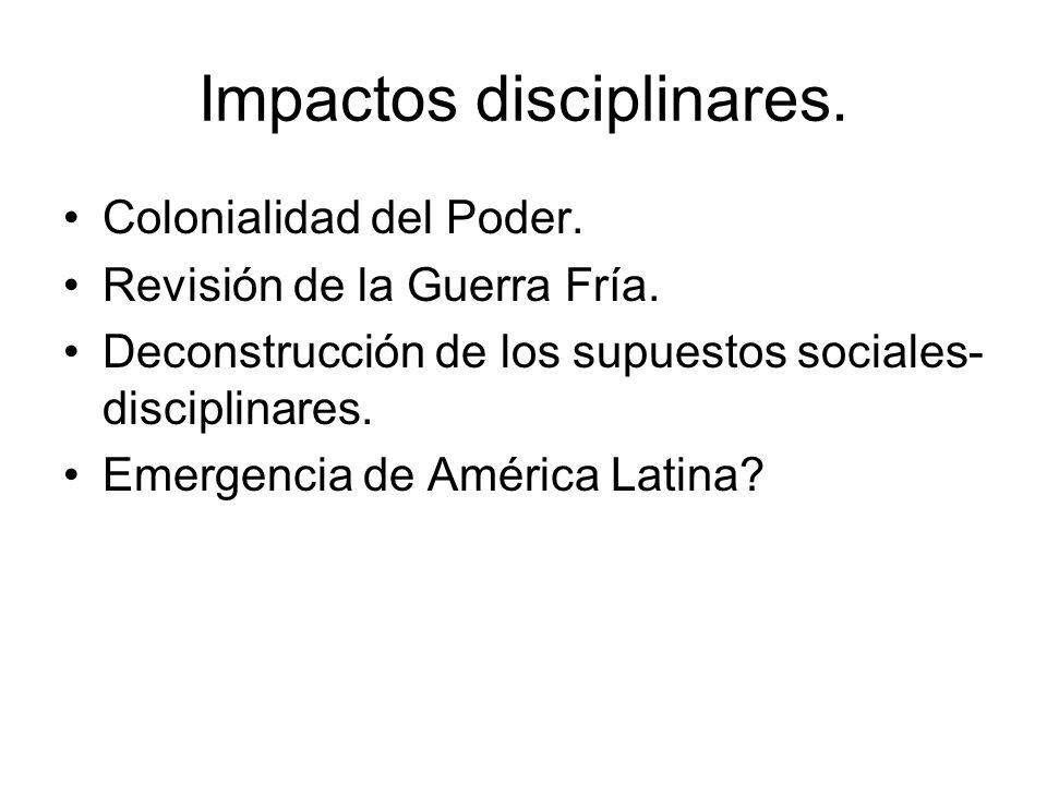 Impactos disciplinares. Colonialidad del Poder. Revisión de la Guerra Fría.
