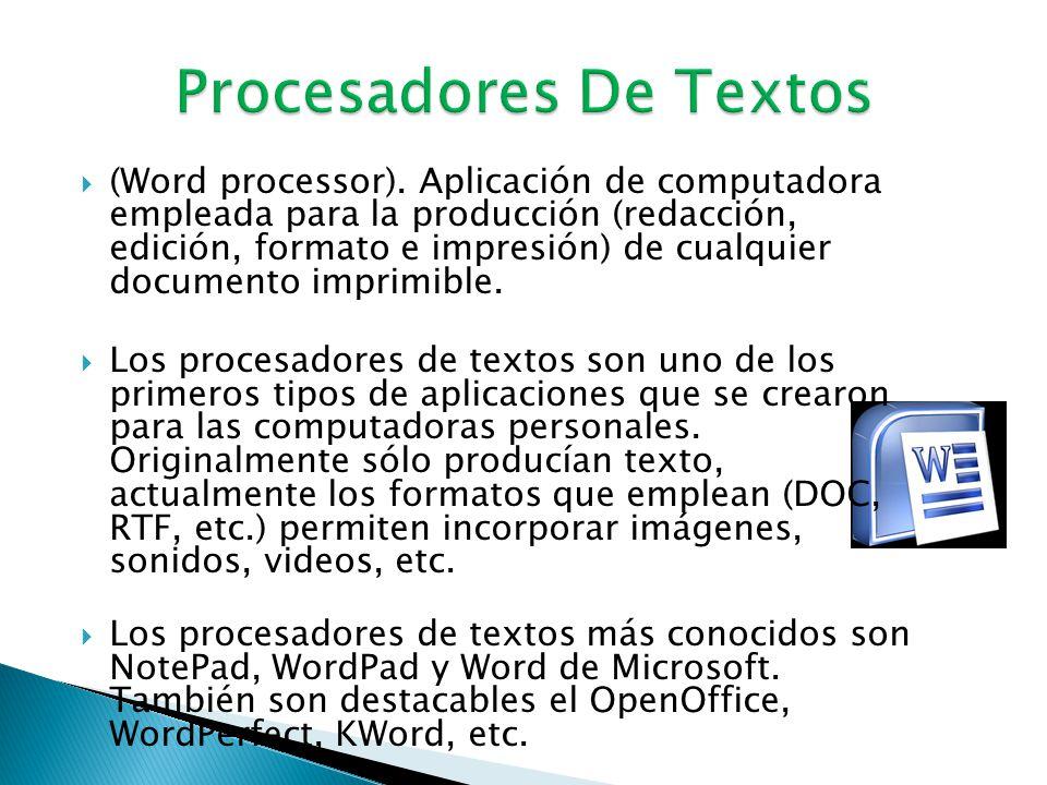  Procesamiento de textos.  Hoja de cálculo  Herramientas de presentation multimedia.