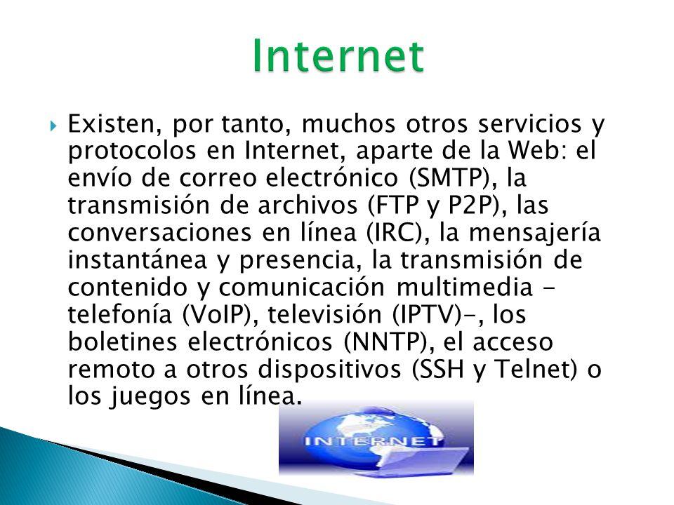  La Internes es un conjunto descentralizado de rede de comunicación interconectadas que utilizan la familia de protocolos TCP/IP, garantizando que las redes físicas heterogéneas que la componen funcionen como una red lógica única, de alcance mundial.