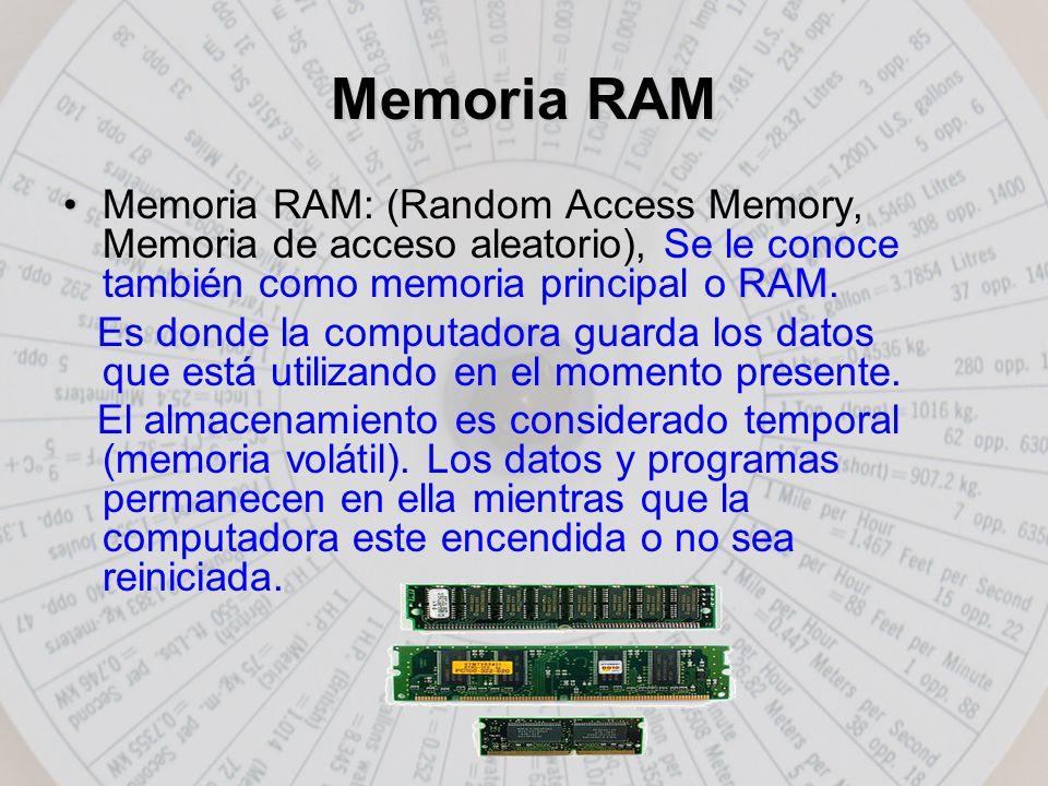 Memoria RAM RAM.Memoria RAM: (Random Access Memory, Memoria de acceso aleatorio), Se le conoce también como memoria principal o RAM.