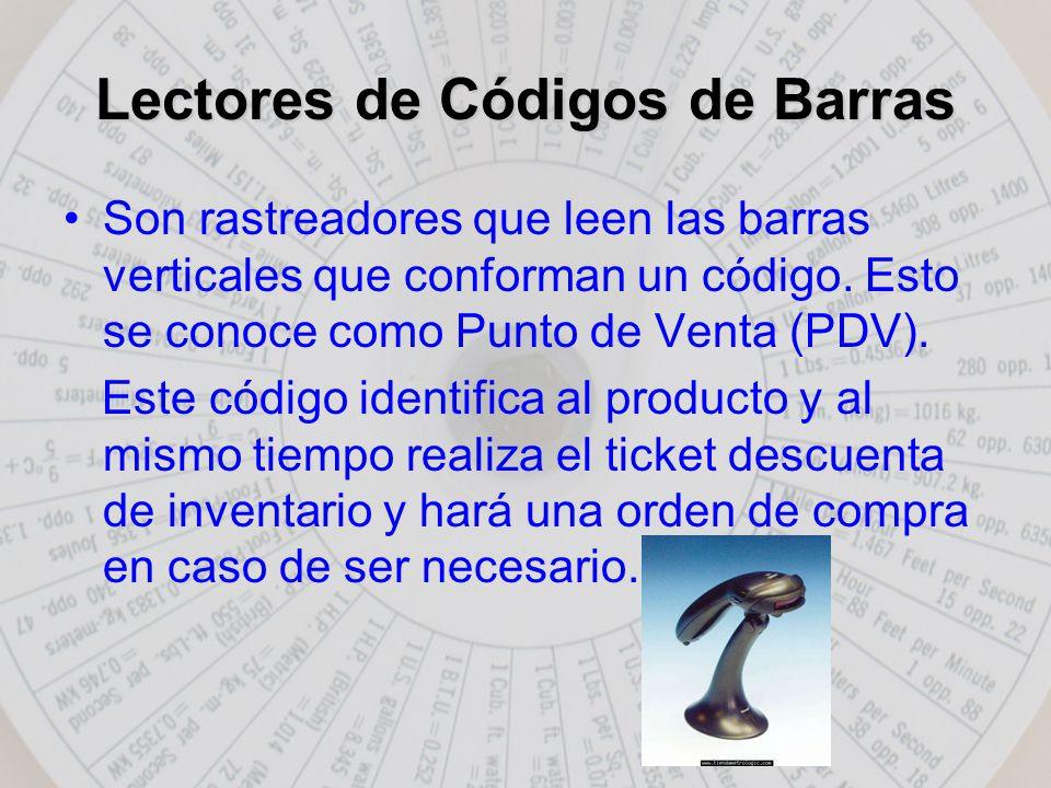 Lectores de Códigos de Barras Son rastreadores que leen las barras verticales que conforman un código.