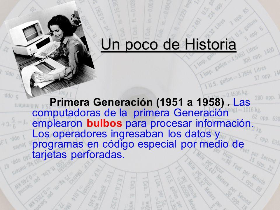 Un poco de Historia Primera Generación (1951 a 1958).