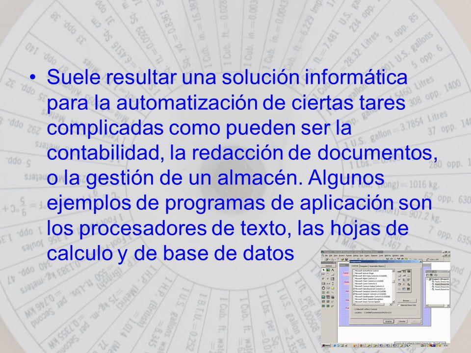 Suele resultar una solución informática para la automatización de ciertas tares complicadas como pueden ser la contabilidad, la redacción de documentos, o la gestión de un almacén.