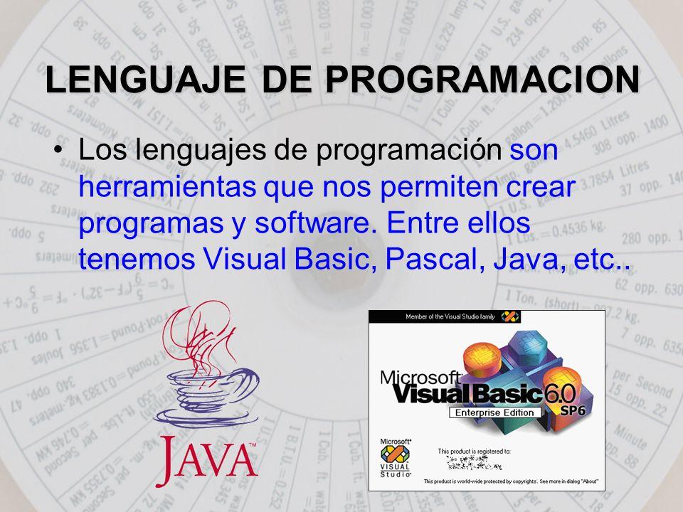 LENGUAJE DE PROGRAMACION Los lenguajes de programación son herramientas que nos permiten crear programas y software.