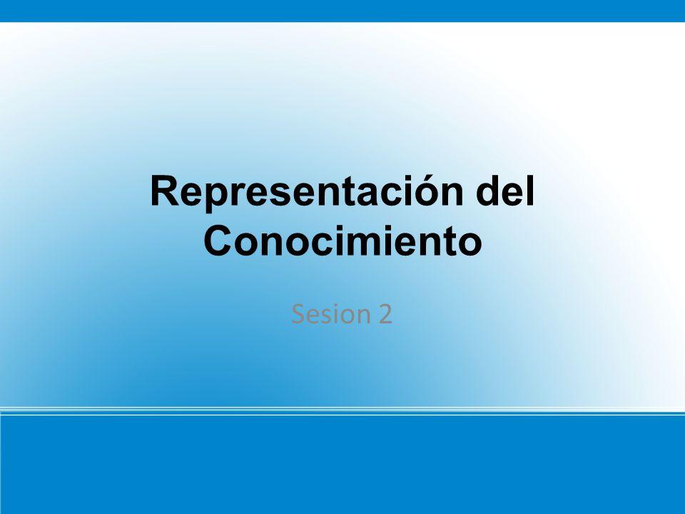Representación del Conocimiento Sesion 2