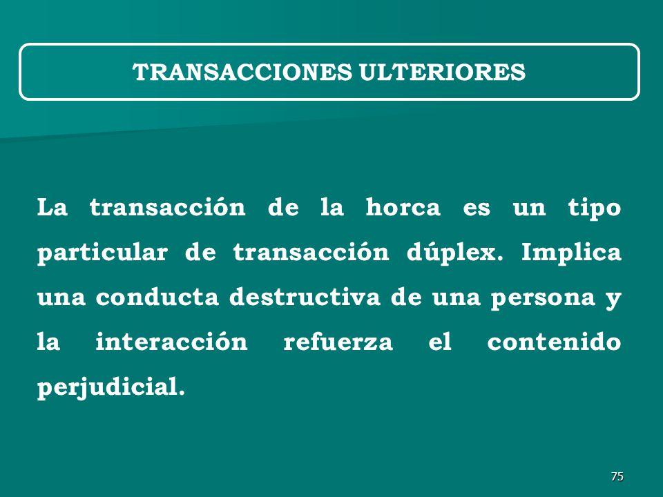 75 La transacción de la horca es un tipo particular de transacción dúplex.