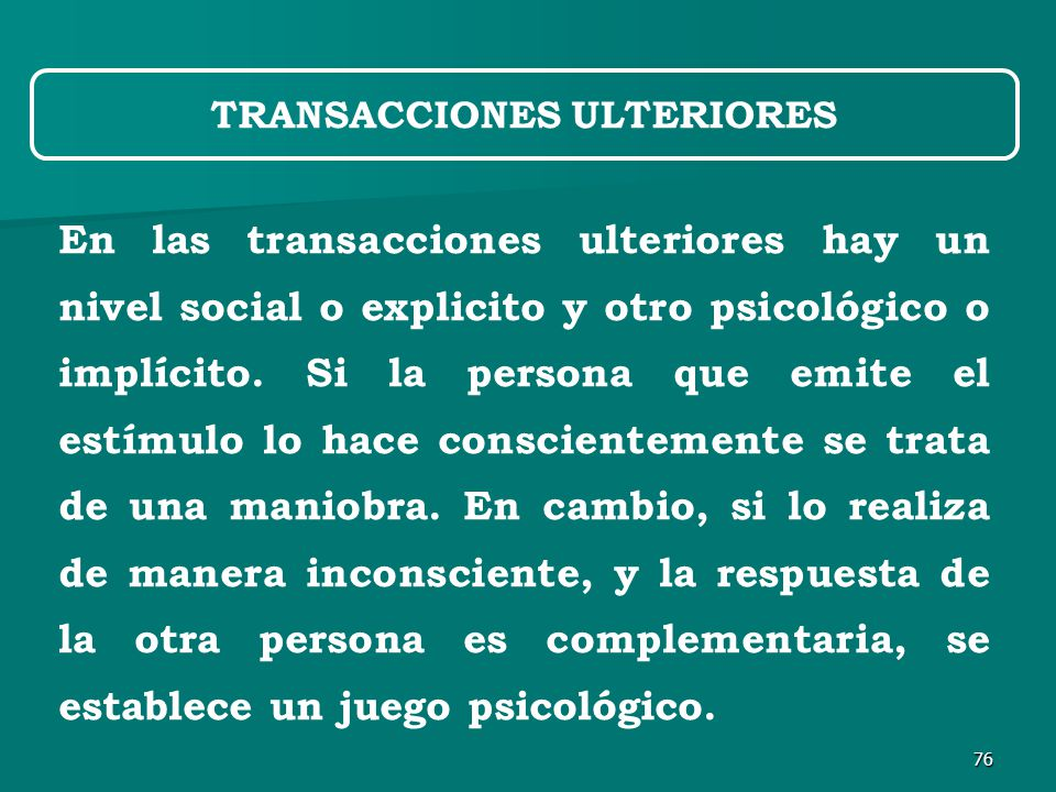 76 En las transacciones ulteriores hay un nivel social o explicito y otro psicológico o implícito.