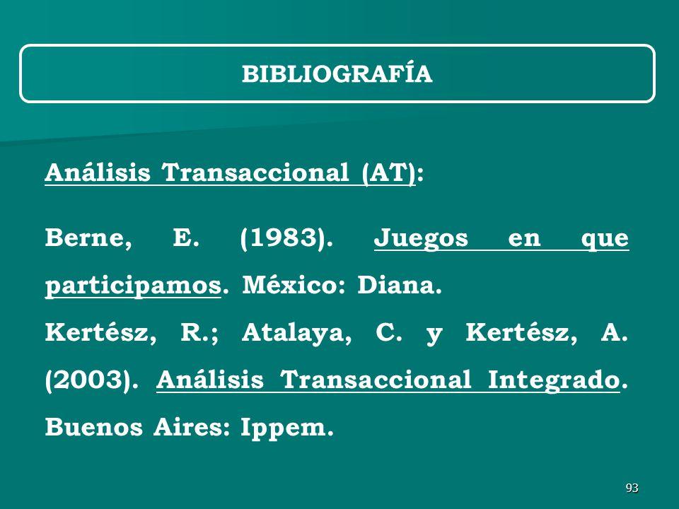 93 Análisis Transaccional (AT): Berne, E. (1983).