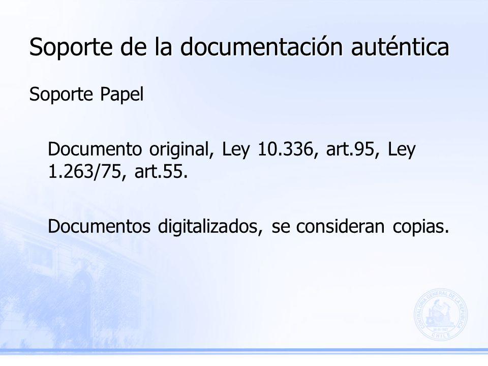 Soporte de la documentación auténtica Soporte Papel Documento original, Ley 10.336, art.95, Ley 1.263/75, art.55.