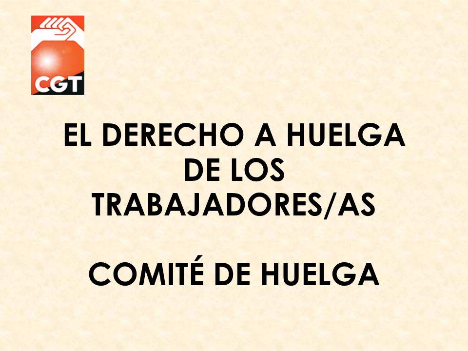 EL DERECHO A HUELGA DE LOS TRABAJADORES/AS COMITÉ DE HUELGA