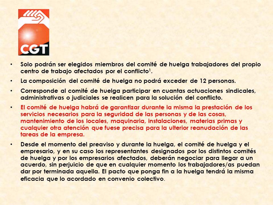 Solo podrán ser elegidos miembros del comité de huelga trabajadores del propio centro de trabajo afectados por el conflicto 1.