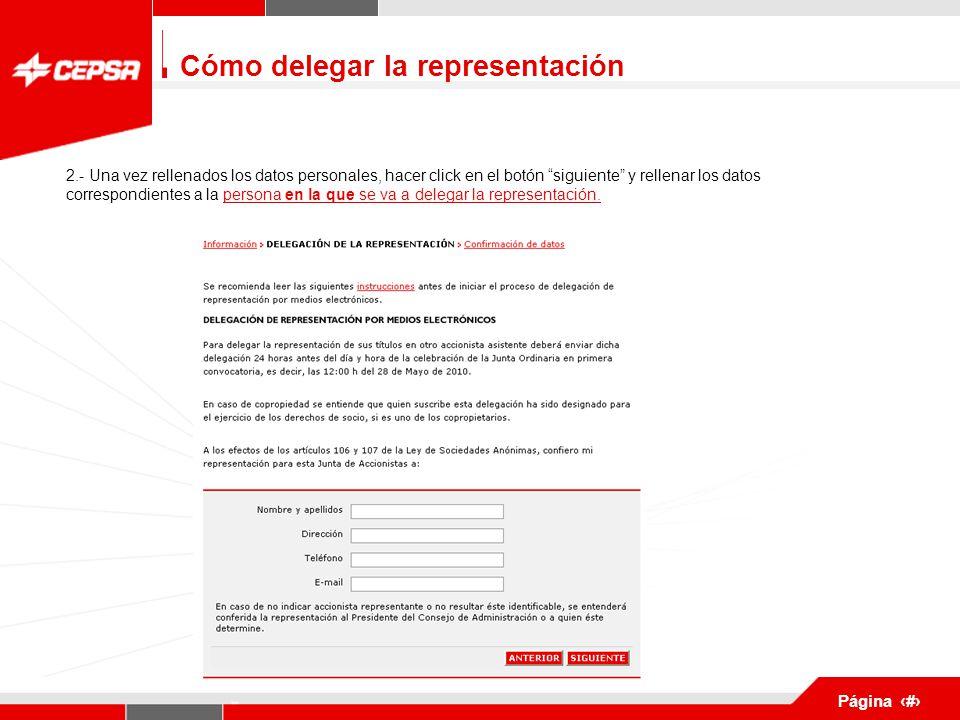 Pagina 1 de 3 Página 3 2.- Una vez rellenados los datos personales, hacer click en el botón siguiente y rellenar los datos correspondientes a la persona en la que se va a delegar la representación.
