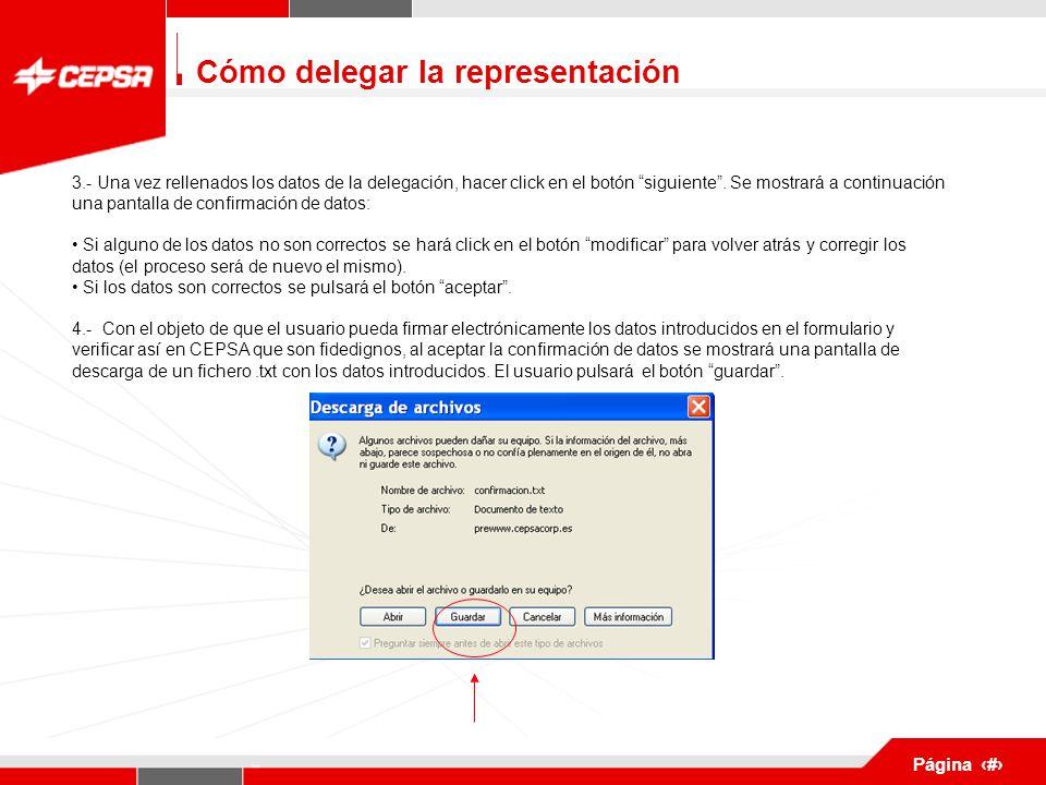 Pagina 1 de 3 Página 4 Cómo delegar la representación 3.- Una vez rellenados los datos de la delegación, hacer click en el botón siguiente .