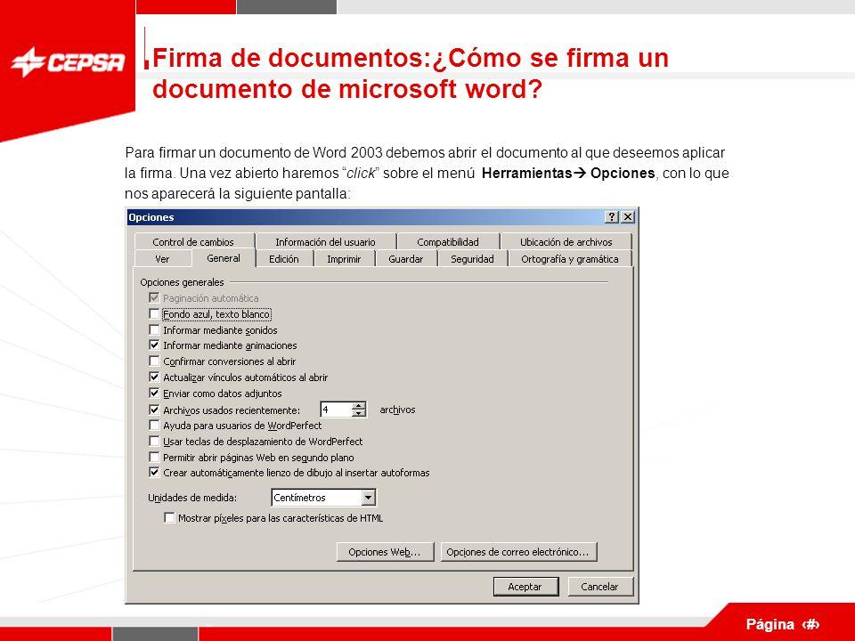 Pagina 1 de 3 Página 7 Para firmar un documento de Word 2003 debemos abrir el documento al que deseemos aplicar la firma.