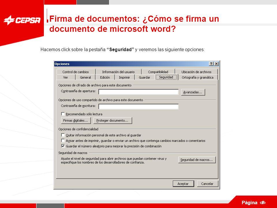 Pagina 1 de 3 Página 8 Hacemos click sobre la pestaña Seguridad y veremos las siguiente opciones: Firma de documentos: ¿Cómo se firma un documento de microsoft word