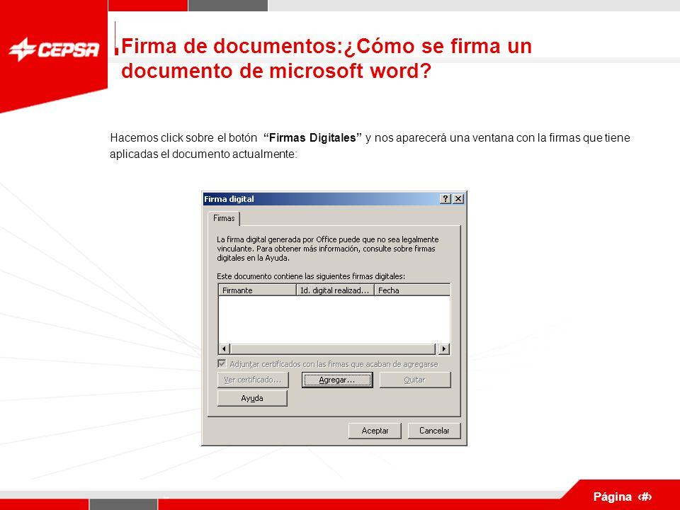 Pagina 1 de 3 Página 9 Hacemos click sobre el botón Firmas Digitales y nos aparecerá una ventana con la firmas que tiene aplicadas el documento actualmente: Firma de documentos:¿Cómo se firma un documento de microsoft word
