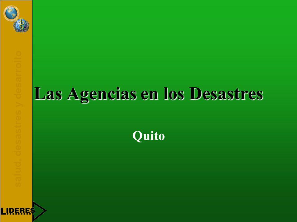 salud, desastres y desarrollo Las Agencias en los Desastres Quito