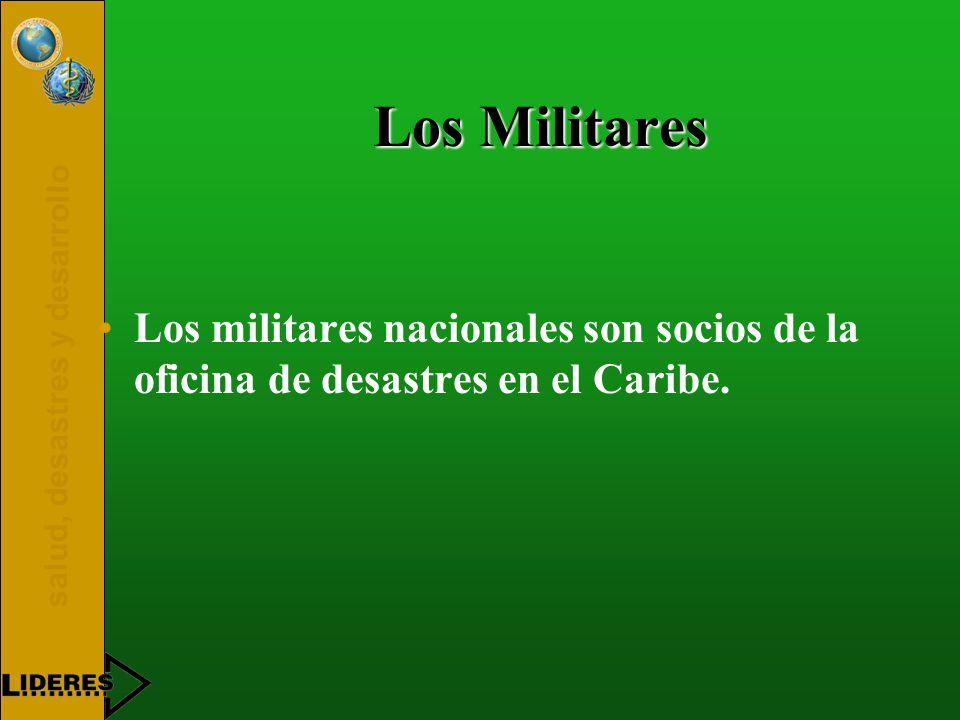 salud, desastres y desarrollo Los Militares Los militares nacionales son socios de la oficina de desastres en el Caribe.