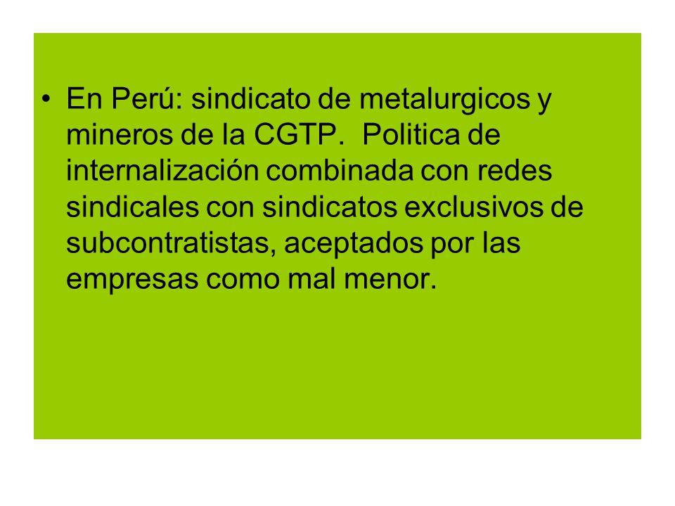 En Perú: sindicato de metalurgicos y mineros de la CGTP.