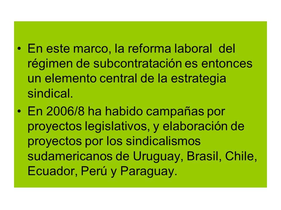 En este marco, la reforma laboral del régimen de subcontratación es entonces un elemento central de la estrategia sindical.