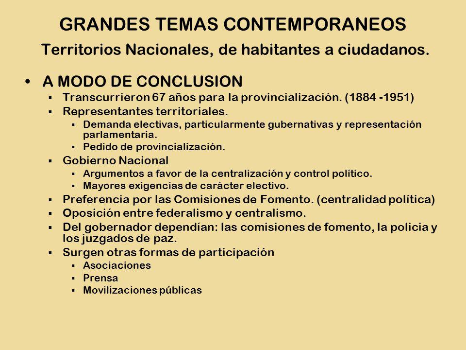 A MODO DE CONCLUSION  Transcurrieron 67 años para la provincialización.