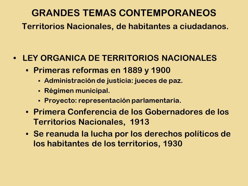 LEY ORGANICA DE TERRITORIOS NACIONALES  Primeras reformas en 1889 y 1900  Administración de justicia: jueces de paz.