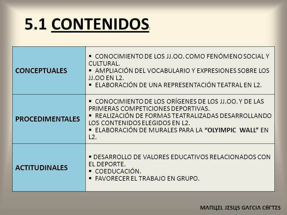 5.1 CONTENIDOS : ΜΛПЦΣL JΣЅЦЅ GΛΓCIΛ CθΓƬΣЅ CONCEPTUALES  CONOCIMIENTO DE LOS JJ.OO.