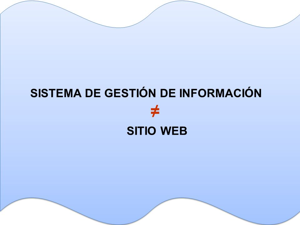 SISTEMA DE GESTIÓN DE INFORMACIÓN SITIO WEB ≠