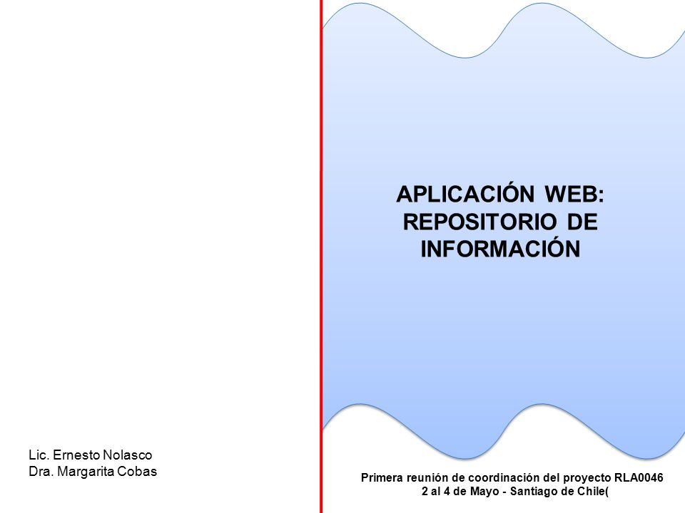 APLICACIÓN WEB: REPOSITORIO DE INFORMACIÓN Lic. Ernesto Nolasco Dra.