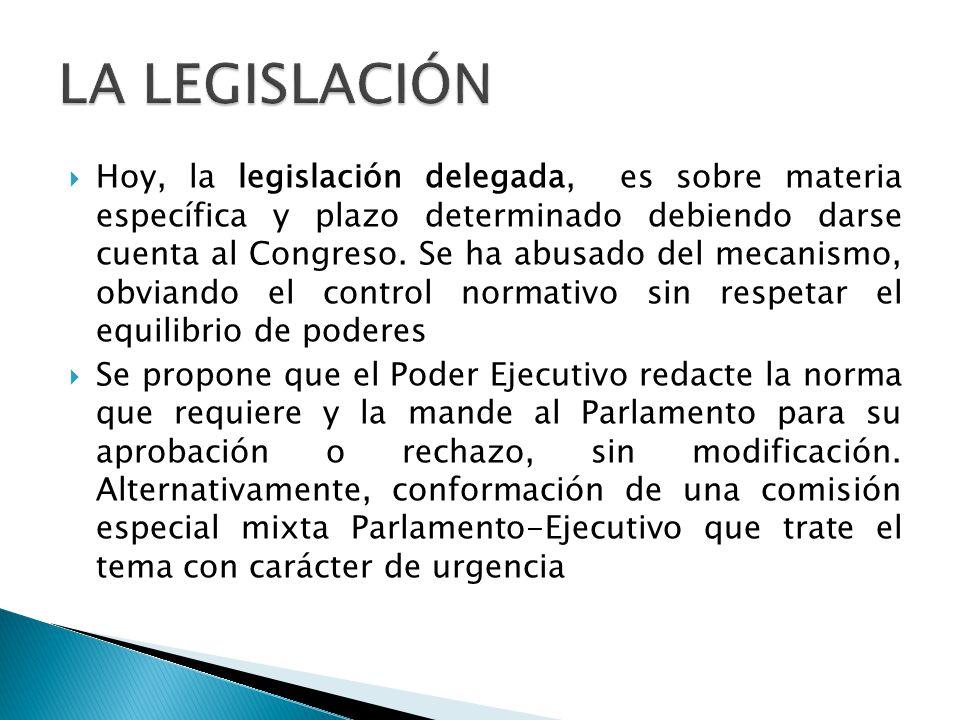  Hoy, la legislación delegada, es sobre materia específica y plazo determinado debiendo darse cuenta al Congreso.