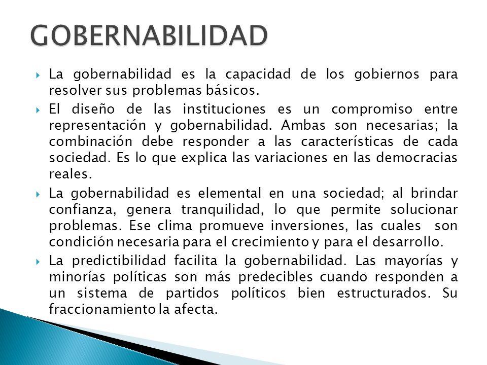  La gobernabilidad es la capacidad de los gobiernos para resolver sus problemas básicos.