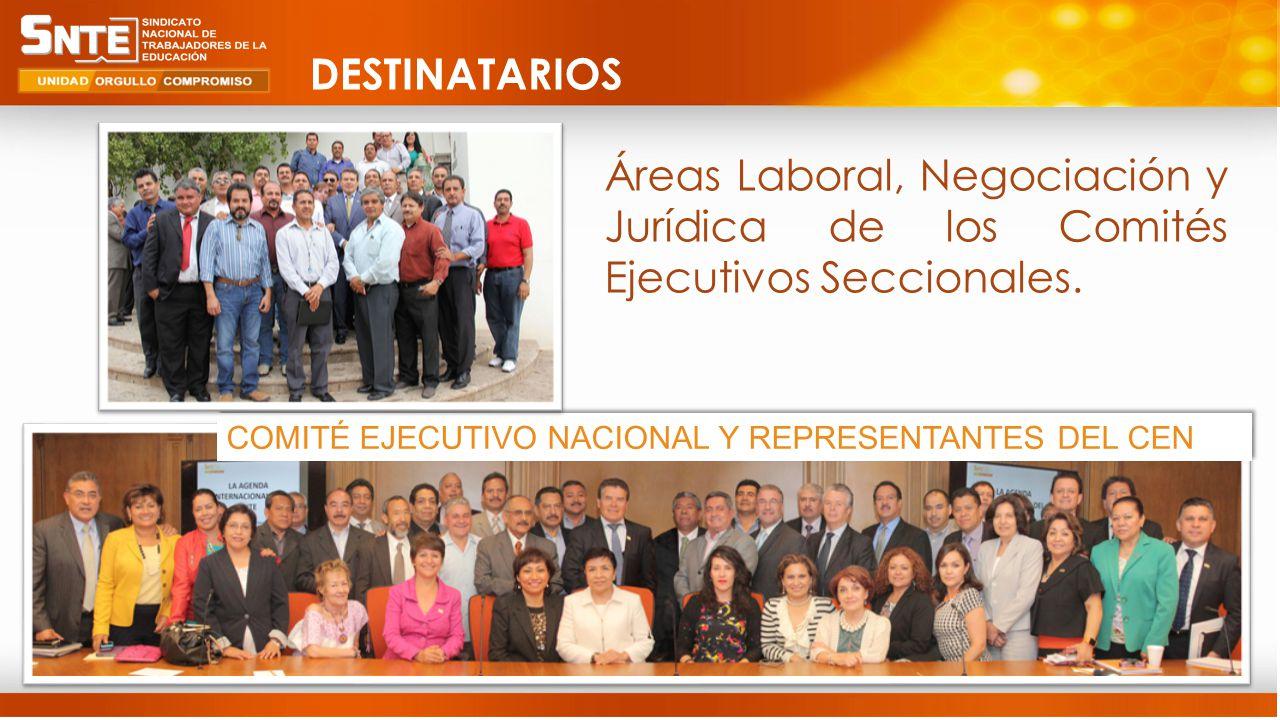 10 COMITÉ EJECUTIVO NACIONAL Y REPRESENTANTES DEL CEN Áreas Laboral, Negociación y Jurídica de los Comités Ejecutivos Seccionales.