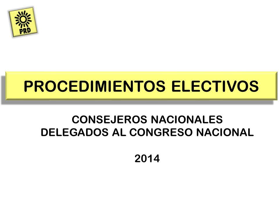 PROCEDIMIENTOS ELECTIVOS CONSEJEROS NACIONALES DELEGADOS AL CONGRESO NACIONAL 2014