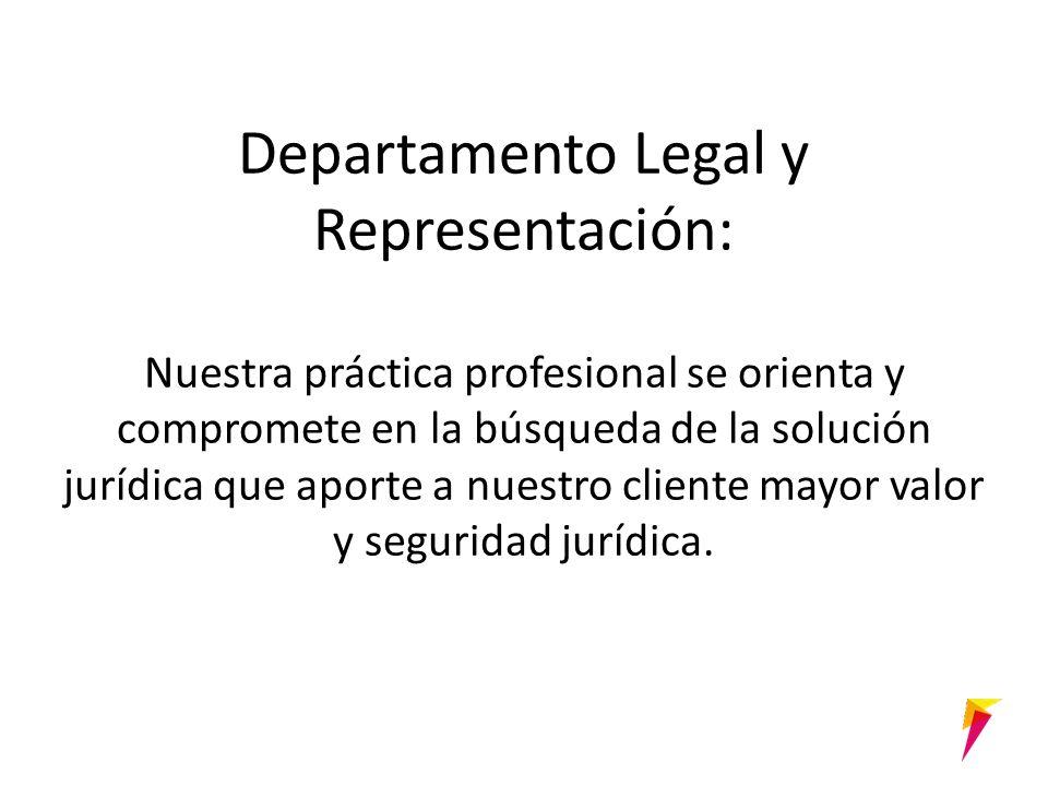 Departamento Legal y Representación: Nuestra práctica profesional se orienta y compromete en la búsqueda de la solución jurídica que aporte a nuestro cliente mayor valor y seguridad jurídica.