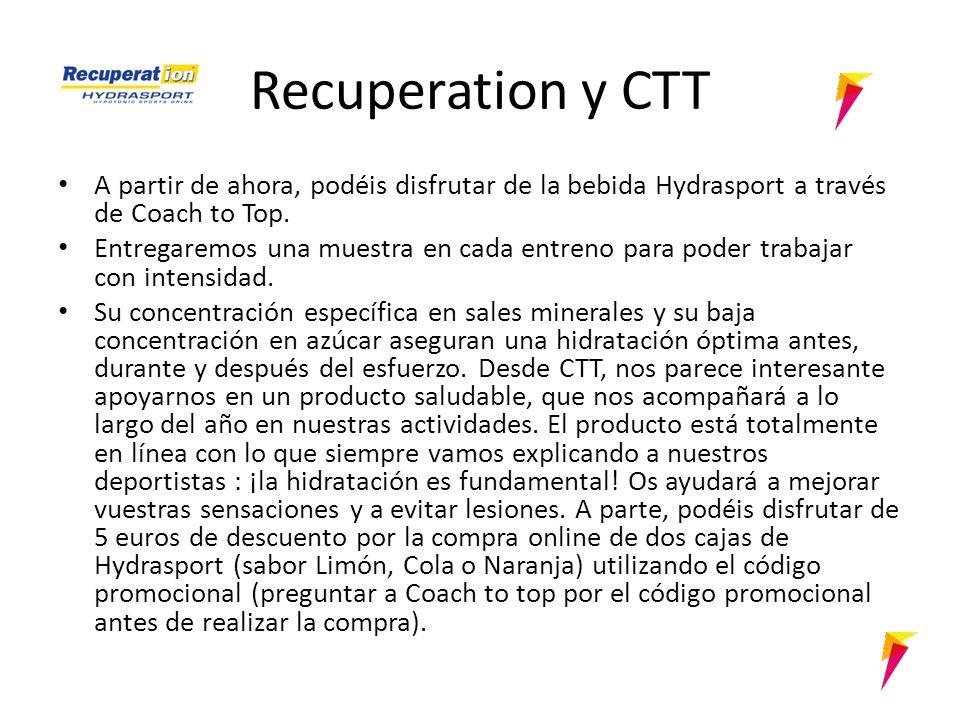 Recuperation y CTT A partir de ahora, podéis disfrutar de la bebida Hydrasport a través de Coach to Top.