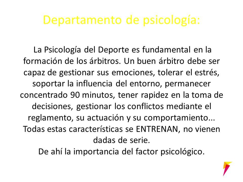 Departamento de psicología: La Psicología del Deporte es fundamental en la formación de los árbitros.