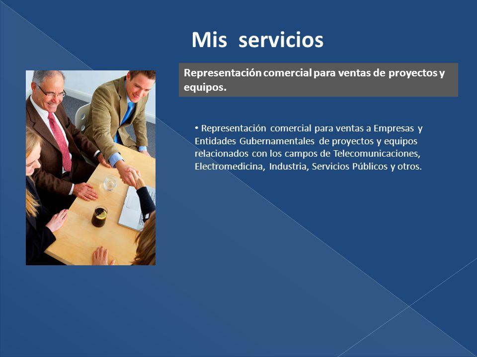 Representación comercial para ventas de proyectos y equipos.