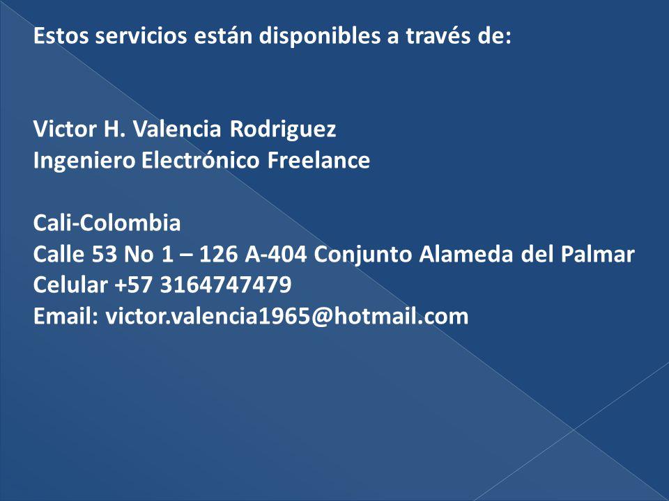 Estos servicios están disponibles a través de: Victor H.