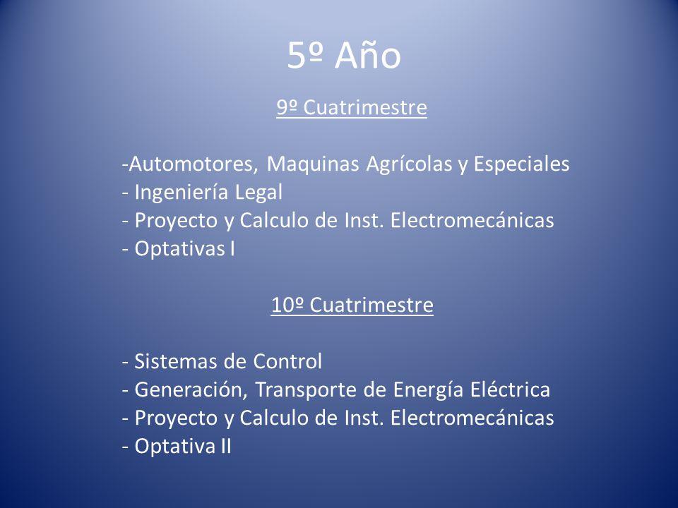 5º Año 9º Cuatrimestre -Automotores, Maquinas Agrícolas y Especiales - Ingeniería Legal - Proyecto y Calculo de Inst.