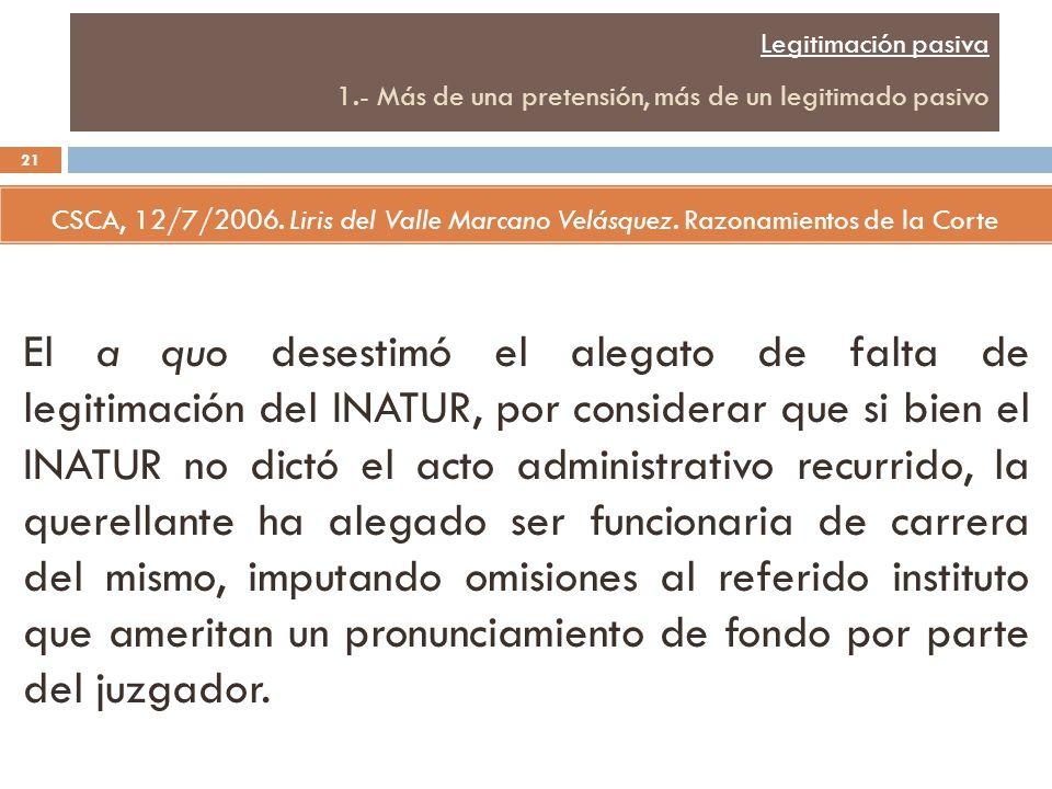 Legitimación pasiva 1.- Más de una pretensión, más de un legitimado pasivo CSCA, 12/7/2006.