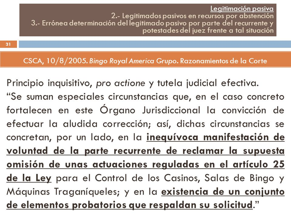 Legitimación pasiva 2.- Legitimados pasivos en recursos por abstención 3.- Errónea determinación del legitimado pasivo por parte del recurrente y potestades del juez frente a tal situación CSCA, 10/8/2005.