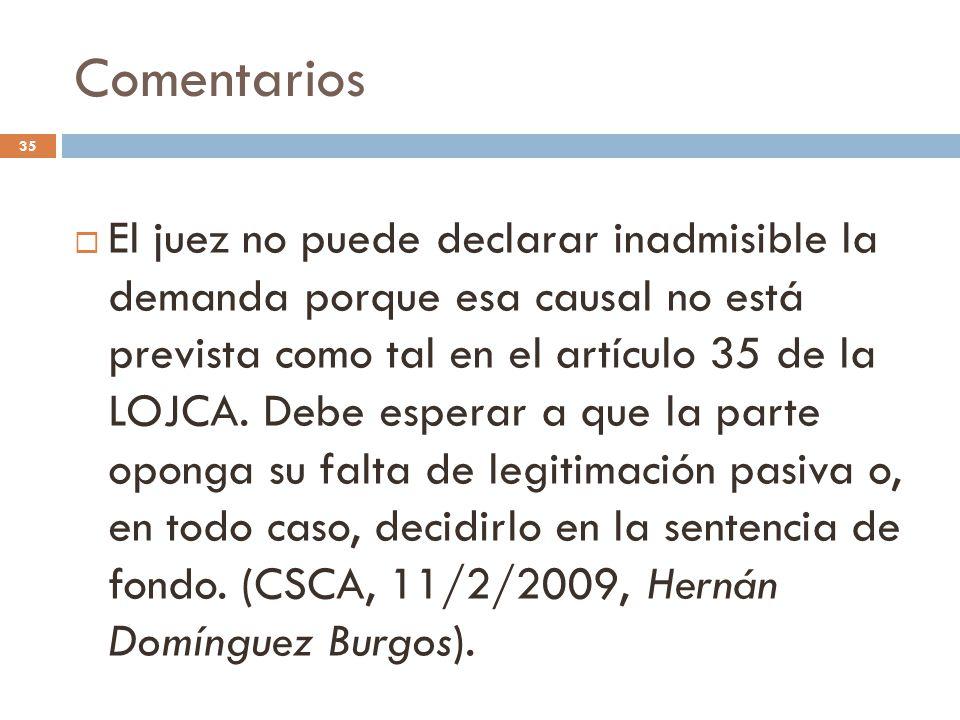 Comentarios 35  El juez no puede declarar inadmisible la demanda porque esa causal no está prevista como tal en el artículo 35 de la LOJCA.