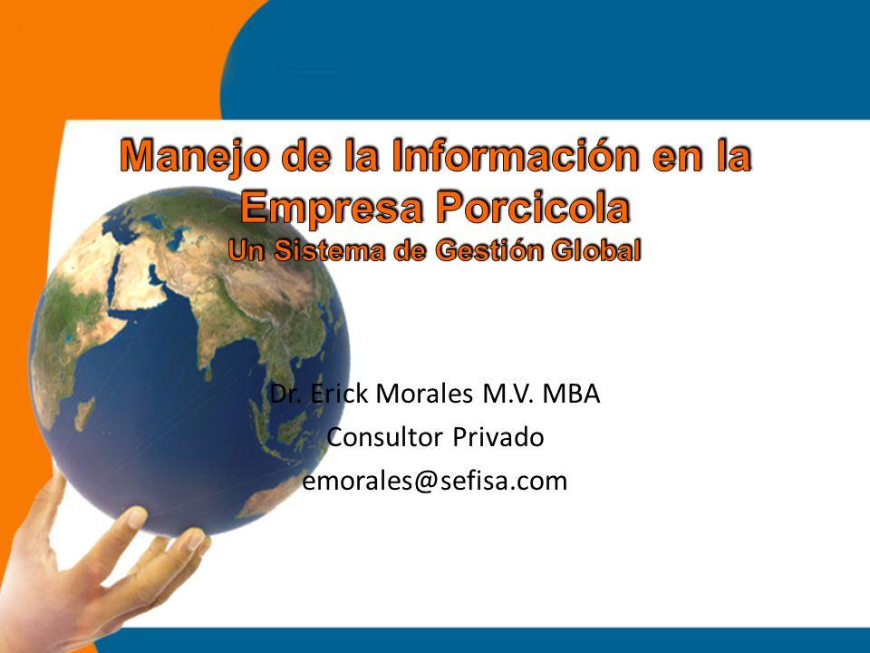 Dr. Erick Morales M.V. MBA Consultor Privado emorales@sefisa.com