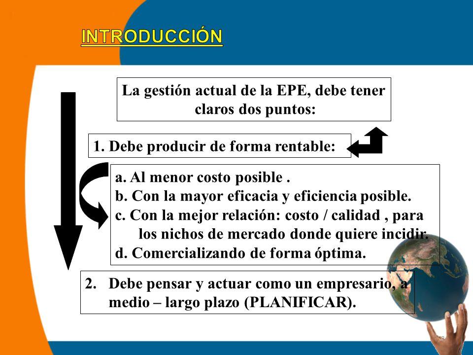 3 La gestión actual de la EPE, debe tener claros dos puntos: 1.