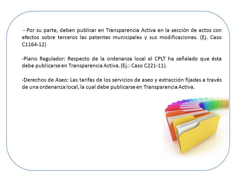 - Por su parte, deben publicar en Transparencia Activa en la sección de actos con efectos sobre terceros las patentes municipales y sus modificaciones.