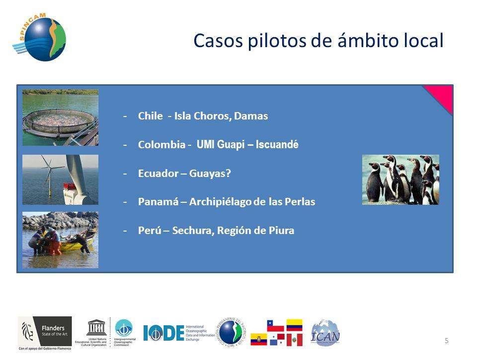 Casos pilotos de ámbito local -Chile - Isla Choros, Damas -Colombia - UMI Guapi – Iscuandé -Ecuador – Guayas.