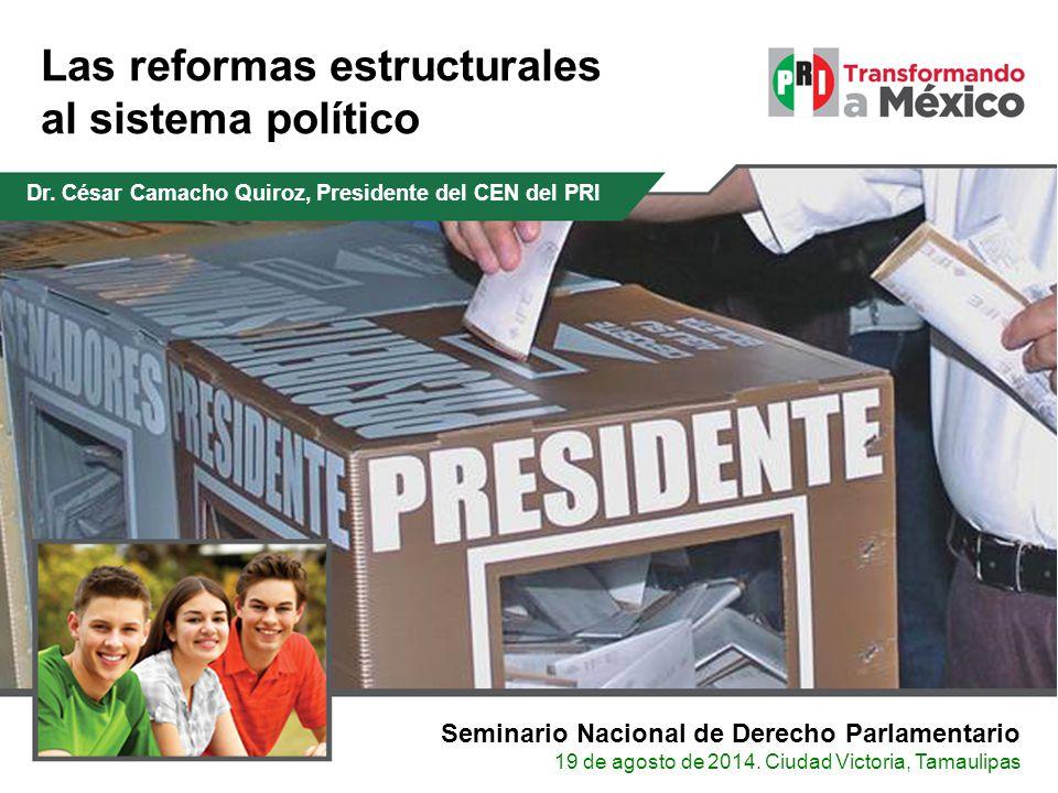 Las reformas estructurales al sistema político Seminario Nacional de Derecho Parlamentario 19 de agosto de 2014.