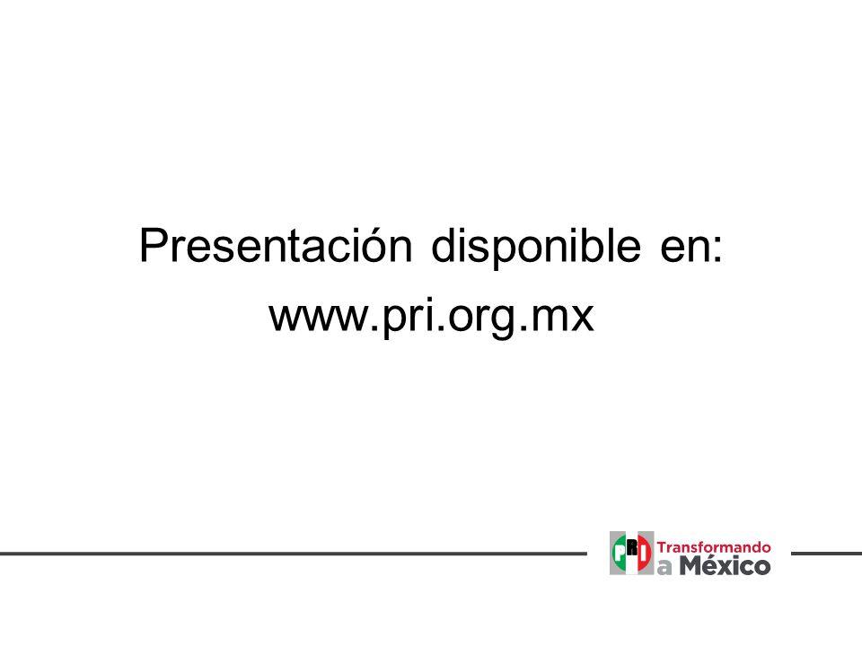 Presentación disponible en: www.pri.org.mx