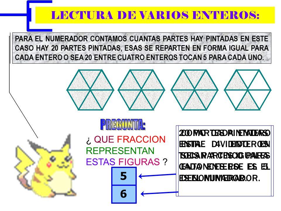 EJERCICIOS: REPRESENTEN LAS SIGUIENTES FRACCIONES EN LOS ENTEROS MARCADOS 3 4 3 5 2 6