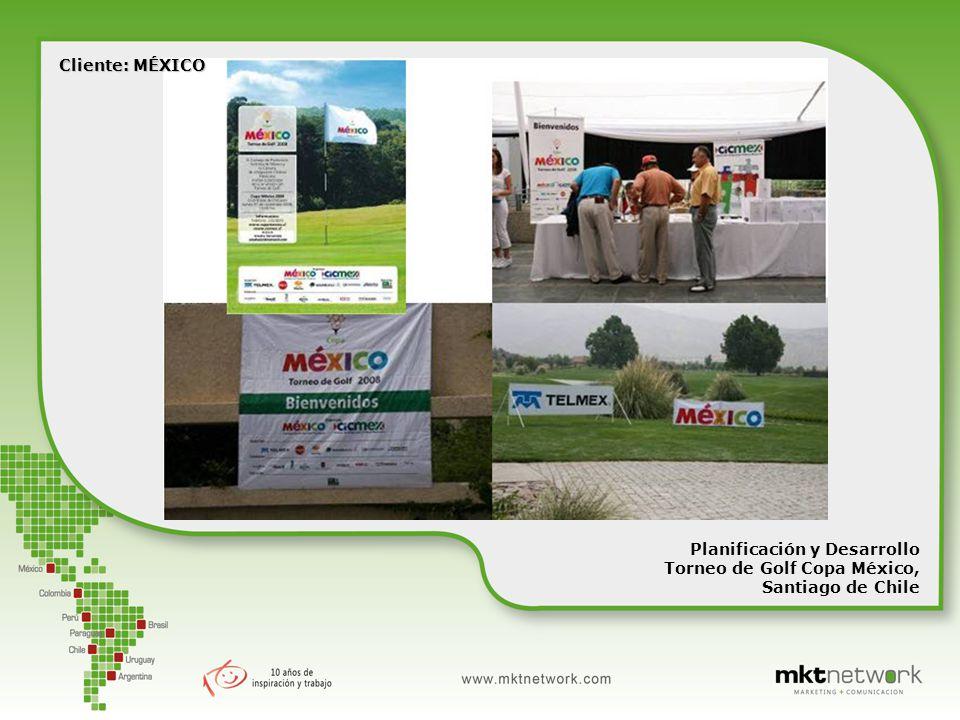 Planificación y Desarrollo Torneo de Golf Copa México, Santiago de Chile Cliente: MÉXICO